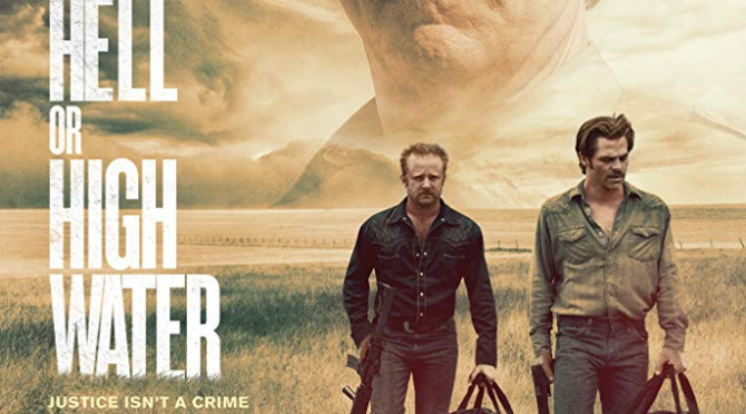 Hell or High Water (2016) Movie Review by John Walsh