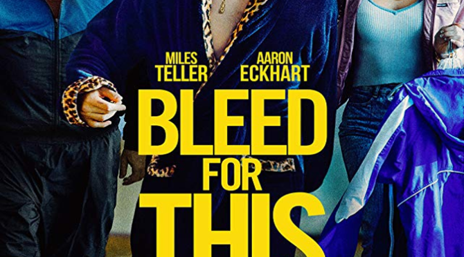 Bleed for This (2016) Movie Review by Stephen McLaughlin