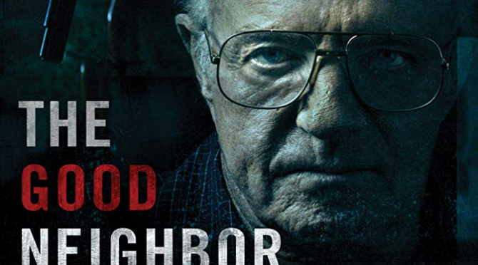 The Good Neighbour (2016) Movie Review by Stephen McLaughlin