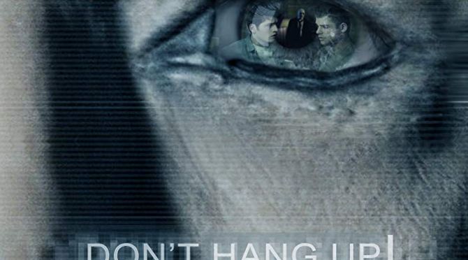 Don't Hang Up (2016) Movie Review by Darrin Gauthier
