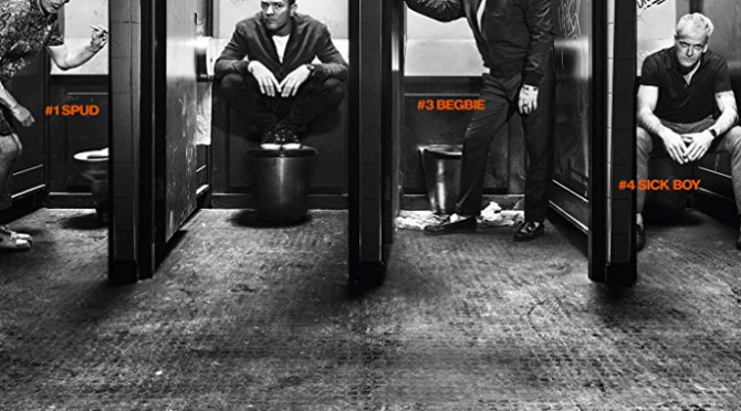 T2 Trainspotting (2017) Movie Review by Kevan McLaughlin