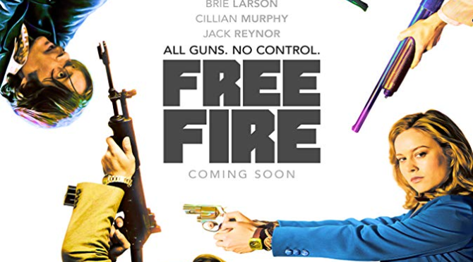 Free Fire (2016) Movie Review by Darrin Gauthier