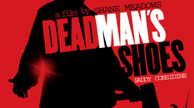 Dead Man's Shoes (2004) Movie Retro Review by John Walsh