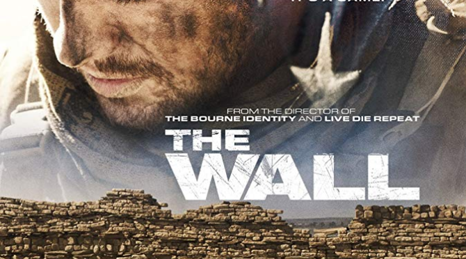 The Wall (2017) Review by John Walsh