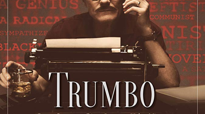Trumbo (2015) Movie Review by Stephen McLaughlin