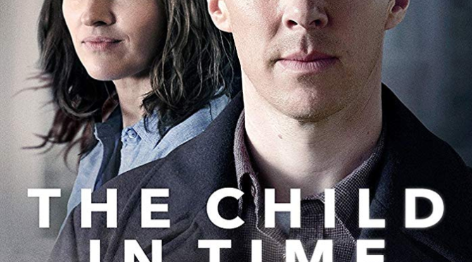 The Child In Time (2017) Movie Review by John Walsh