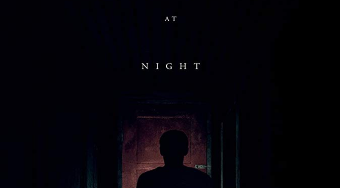 It Comes At Night (2017) Movie Review by John Walsh