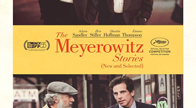 The Meyerowitz Stories (New and Selected) (2017) Movie Review by Stephen McLaughlin