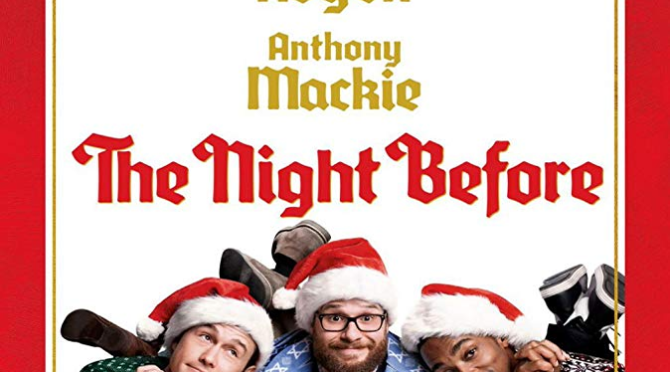 The Night Before (2015) Movie Review by Stephen McLaughlin