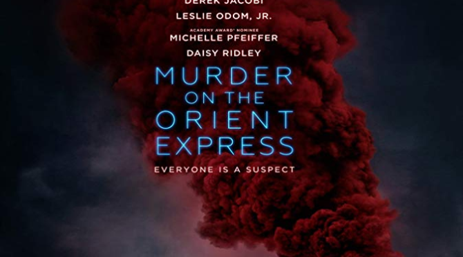 Murder on the Orient Express (2017) Movie Review by John Walsh