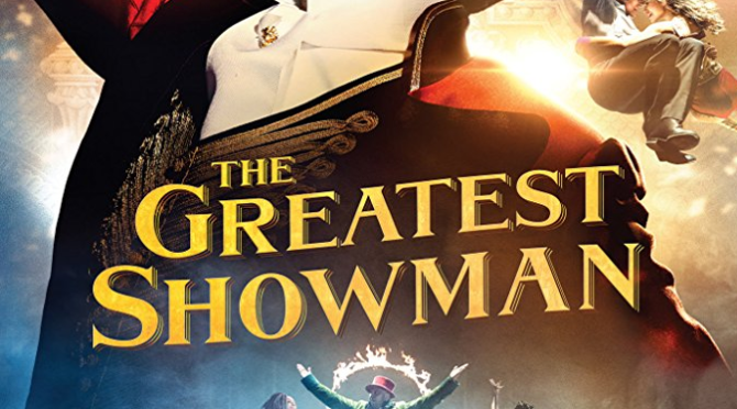 The Greatest Showman (2017) Movie Review by Chauncey Telese