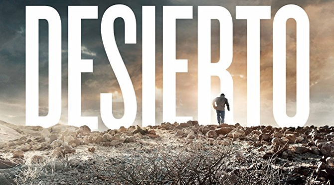 Desierto (2015) Movie Review by Darrin Gauthier