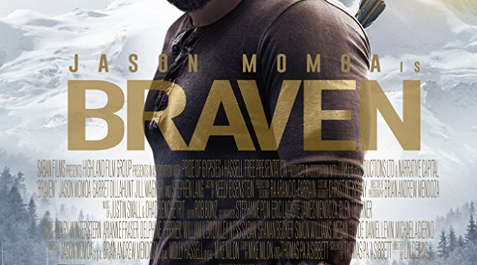 Braven (2018) Movie Review by Stephen McLaughlin | The Movie