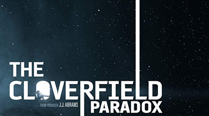 The ‪Cloverfield‬ Paradox (2018) Movie Review by Darrin Gauthier