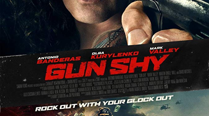 Gun Shy (2017) Movie Review by Darrin Gauthier