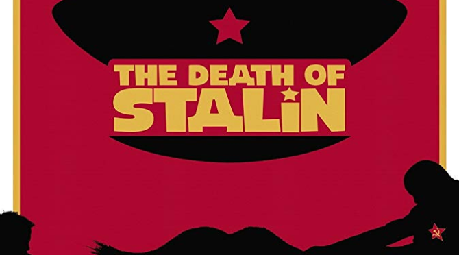 The Death of Stalin (2017) Movie Review By Stephen McLaughlin
