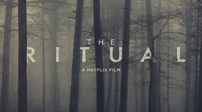 The Ritual (2017) Movie Review by Darrin Gauthier