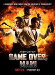 Game Over, Man Review