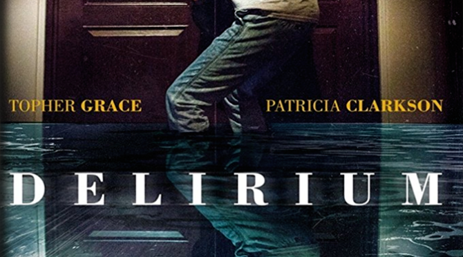 Delirium (2018) Movie Review By Darrin Gauthier