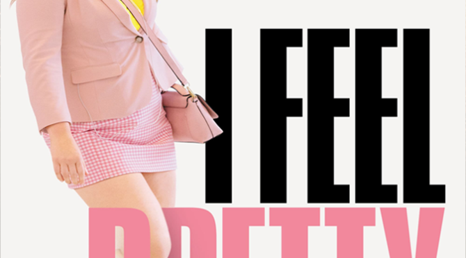 I Feel Pretty (2018) Blu-Ray Movie Review By D.M. Anderson