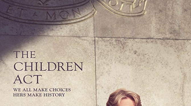The Children Act (2017) Movie Review By John Walsh
