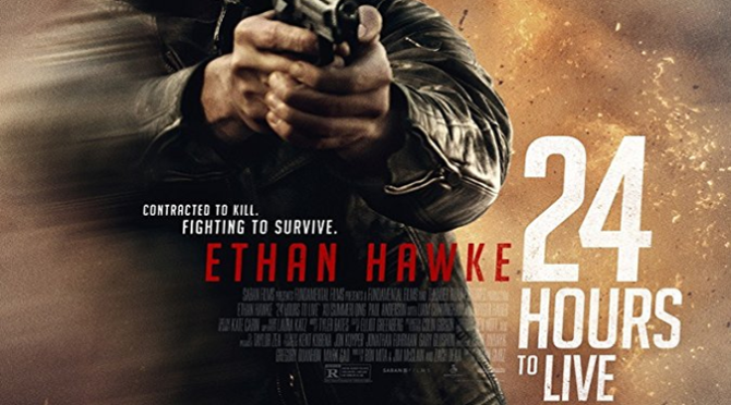 24 Hours To Live (2017) Movie Review By Darrin Gauthier
