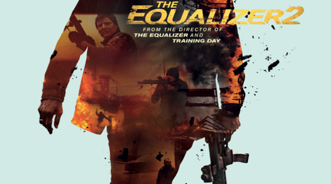 The Equalizer 2 (2018) Blu-Ray Review By D.M. Anderson