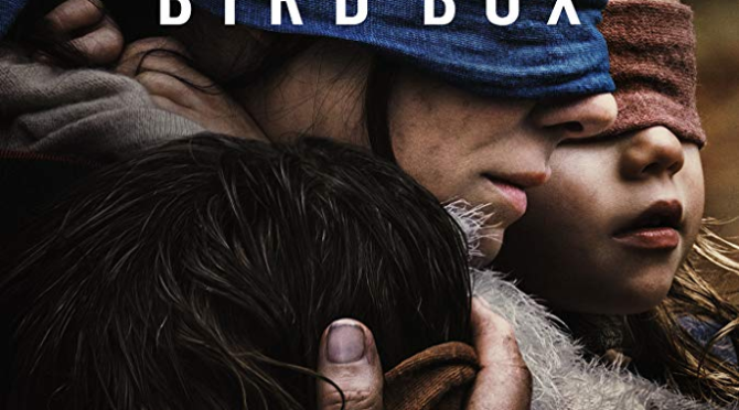 Bird Box (2018) Movie Review By Philip Henry