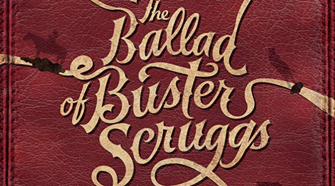 The Ballad of Buster Scruggs (2018) Movie Review By Stephen McLaughlin