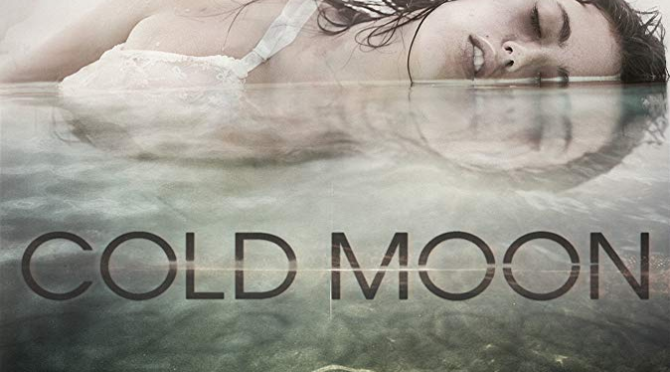 Cold Moon(2016) Movie Review By Steven Wilkins