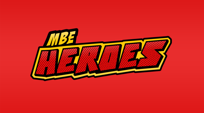 MBE Heroes Comic Book Show, Join Stephen McLaughlin and John Walsh on MBE Heroes.