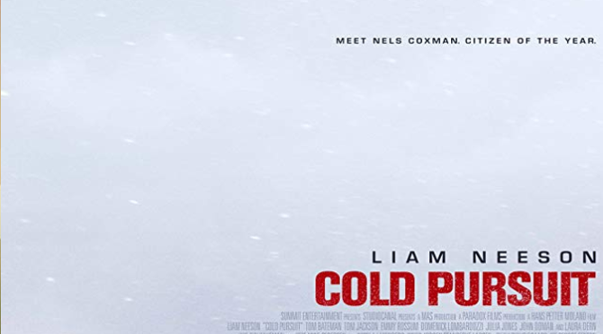 Cold Pursuit (2019) Movie Review By D.M. Anderson