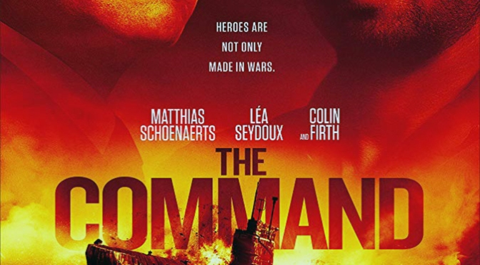 The Command (2018) Blu-Bay Movie Review By D.M. Anderson