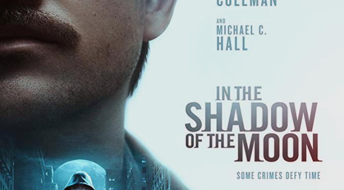 In the Shadow of the Moon (2019) Movie Review By Peter Pluymers