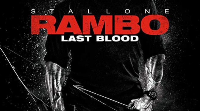 Rambo: Last Blood (2019) Review By Philip Henry