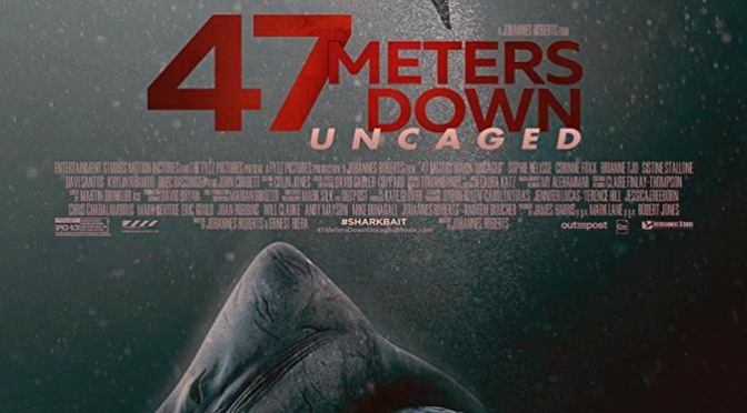 47 Meters Down: Uncaged (2019) Movie Review By D.M. Anderson