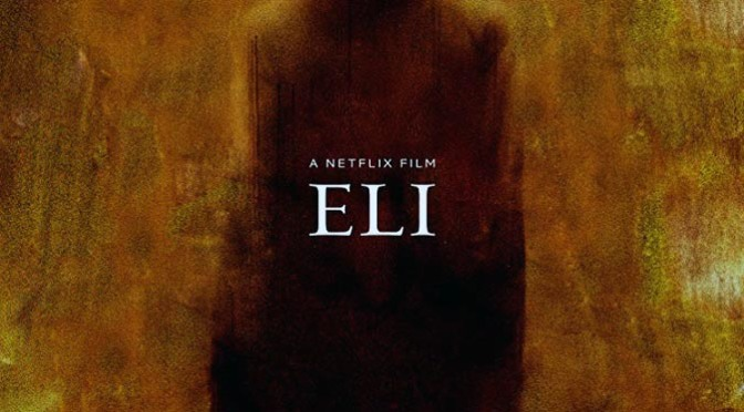 Eli (2019) Movie Review By Peter Pluymers