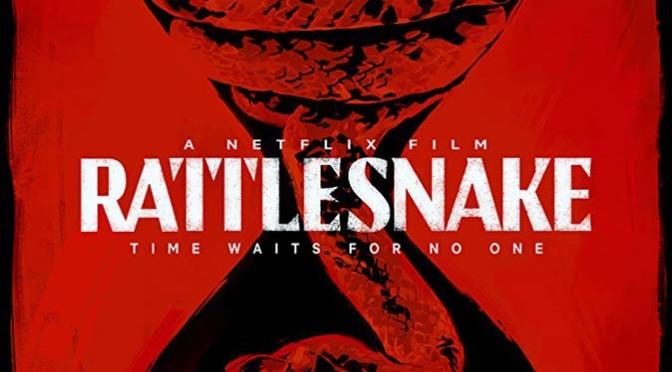 Rattlesnake (2019) Movie Review By Steven Wilkins
