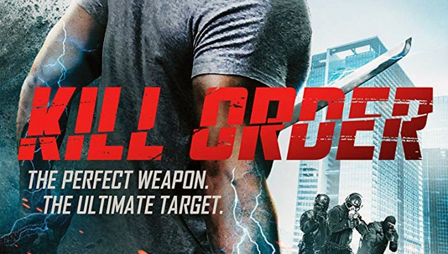 Kill Order (2017) Movie Review By Steven Wilkins
