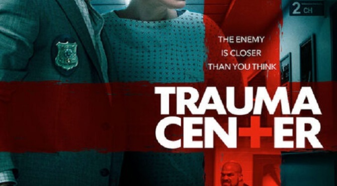 Trauma Center (2019) Movie Review By Peter Pluymers